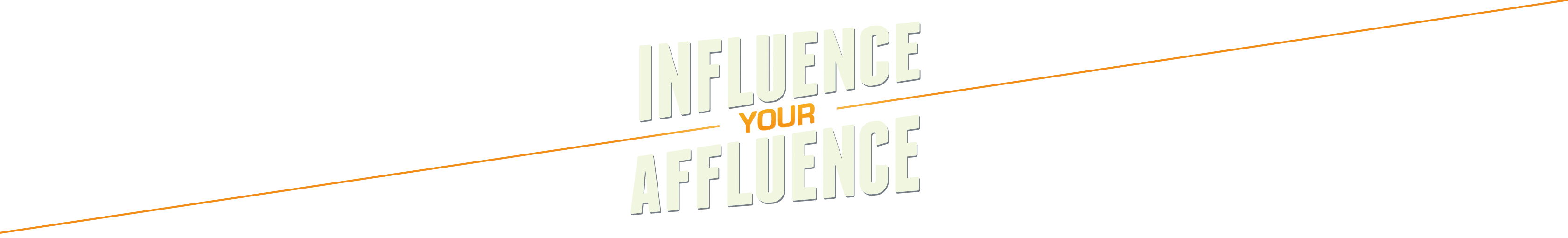 Influence Your Affluence